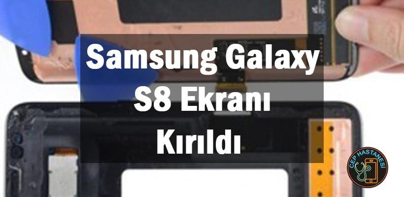 Samsung Galaxy S8 Ekranı Kırıldı