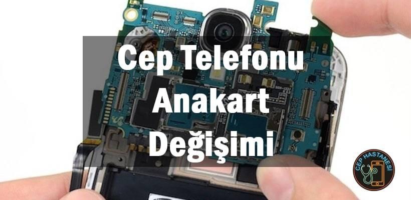 Telefon Anakart Değişimi