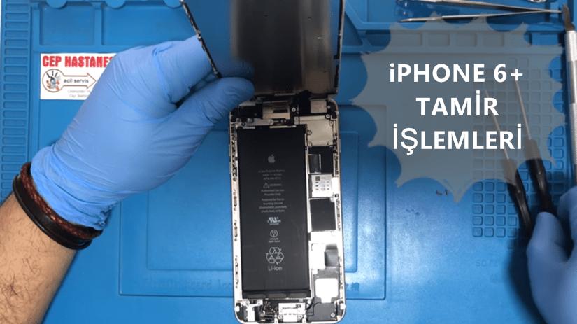 iPhone 6 Plus Tamir işlemleri Ve Fiyatları