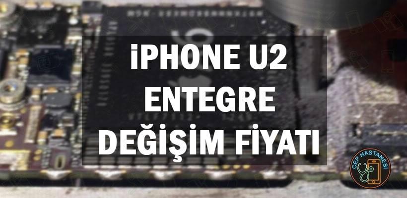 iPhone U2 Entegre değişimi
