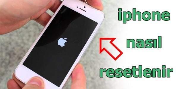 iPhone Nasıl Resetlenir