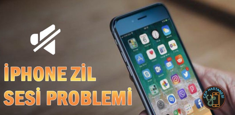 iPhone Zil Sesi Problemi