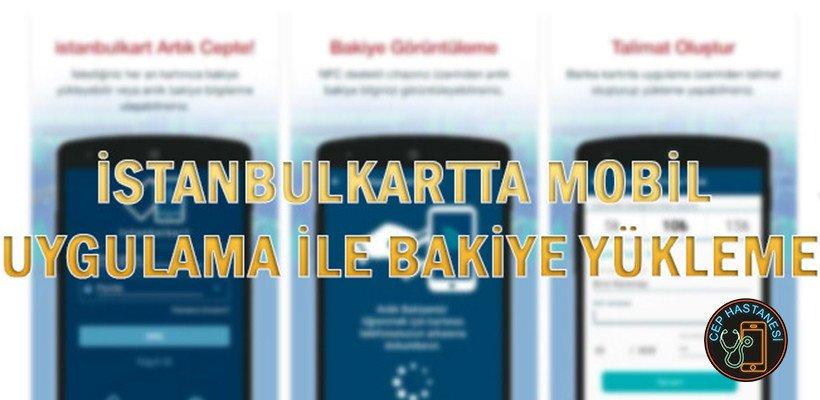 İstanbulkartta Mobil Uygulama İle Bakiye Yükleme