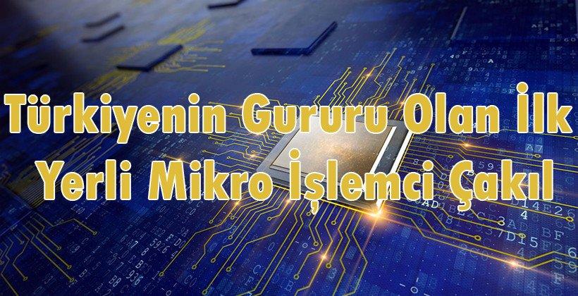 Türkiyenin Gururu Olan İlk Yerli Mikro İşlemci Çakıl