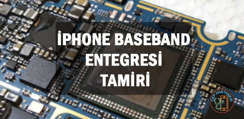 iPhone Baseband Entegresi Tamiri