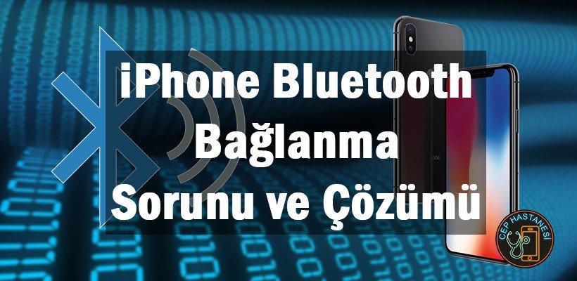 iPhone Bluetooth Bağlanma Sorunu ve Çözümü