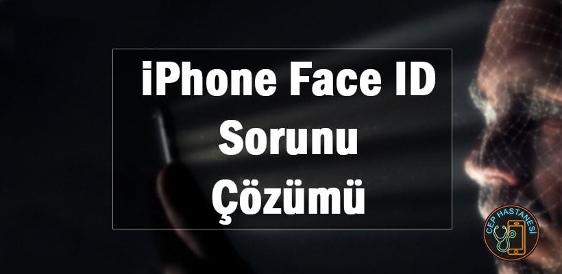 iPhone Face ID Sorunu