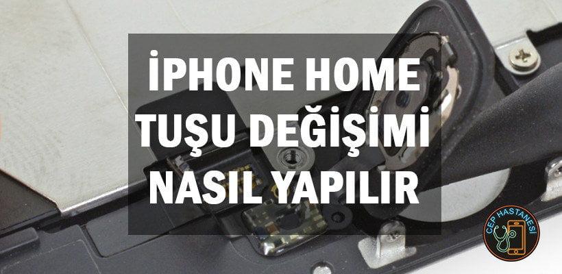iPhone Home Tuşu Değişimi Nasıl Yapılır