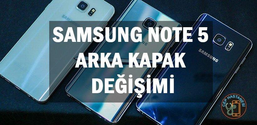 Samsung Note 5 Arka Kapak Değişimi