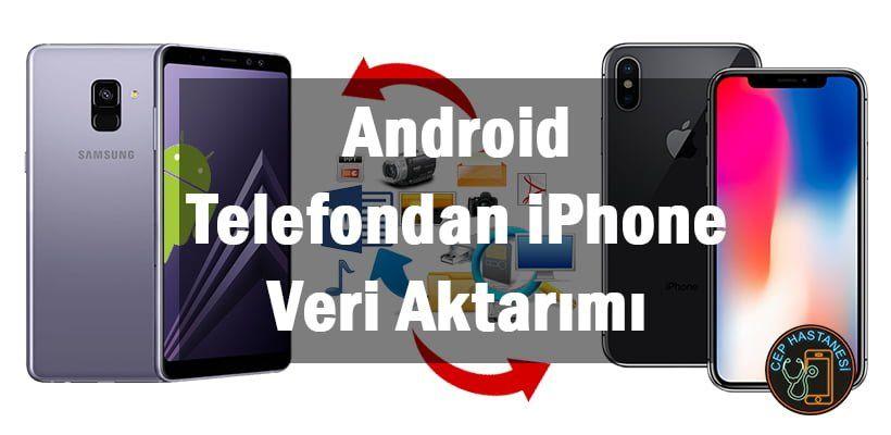 Android Telefondan iPhone Veri Aktarımı