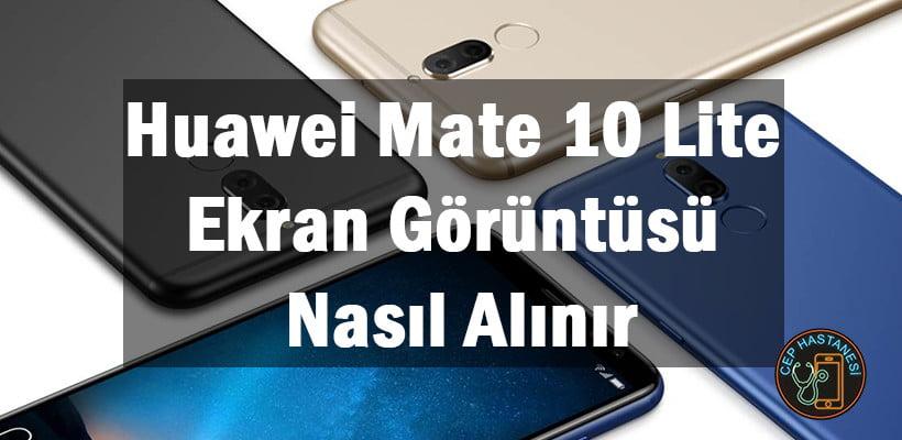 Huawei Mate 10 Lite Ekran Görüntüsü Nasıl Alınır