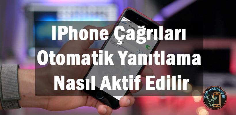 iPhone Çağrıları Otomatik Yanıtlama Nasıl Aktif Edilir