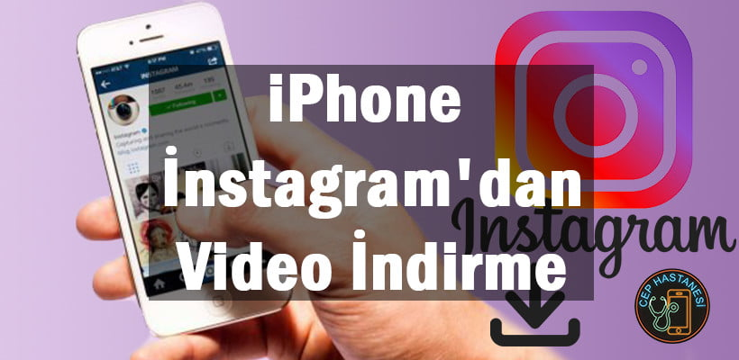 iPhone İnstagram'dan Video İndirme
