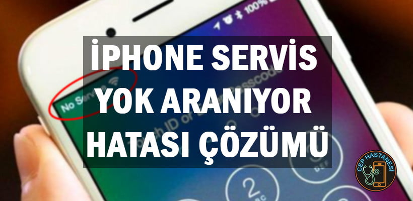 İPHONE SERVİS YOK ARANIYOR HATASI