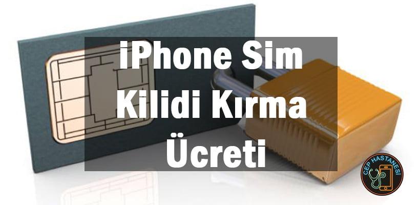 iPhone Sim Kilidi Kırma Ücreti