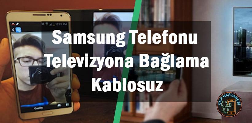 Samsung Telefonu Televizyona Bağlama | Kablosuz
