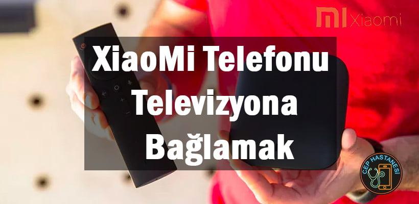 XiaoMi Telefonu Televizyona Bağlamak