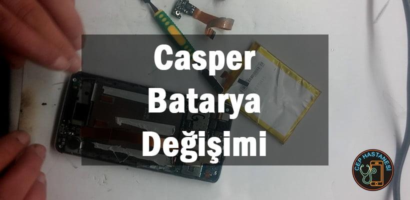 Casper batarya değişimi