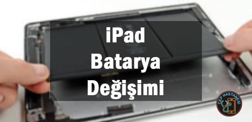 iPad batarya değişimi