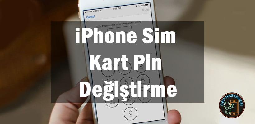 iPhone Sim Kart Pin Değiştirme