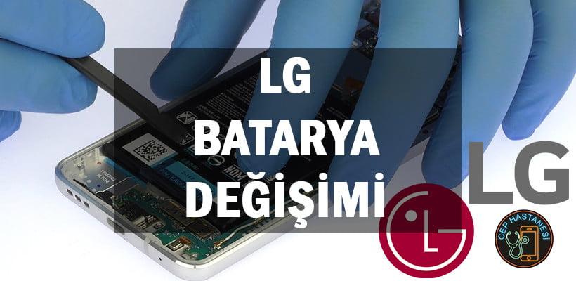 LG BATARYA DEĞİŞİMİ