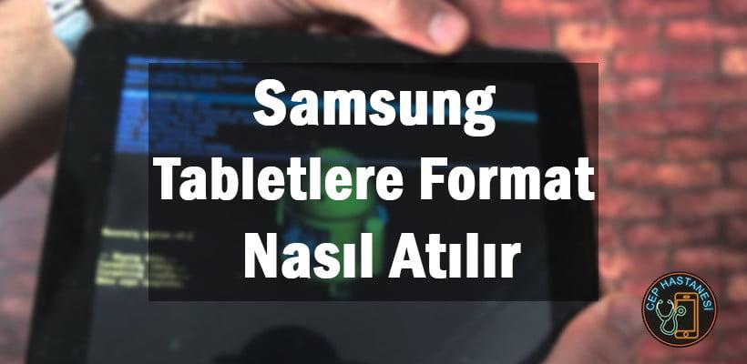 Samsung Tabletlere Format Nasıl Atılır