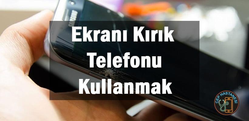 Ekranı Kırık Telefonu Kullanmak Veri Kurtarma