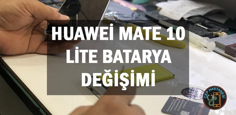 Huawei Mate 10 Lite Batarya Değişim Fiyatı