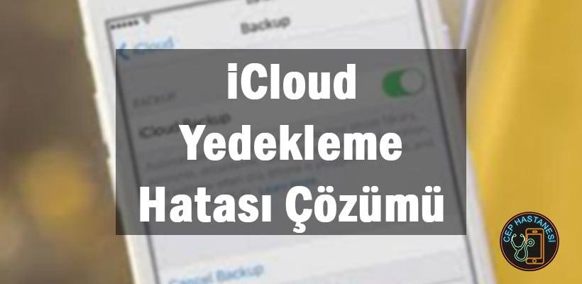 iCloud Yedekleme Hatası Çözümü