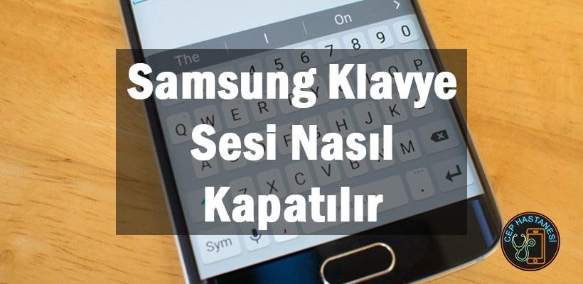 Samsung Klavye Sesi Nasıl Kapatılır