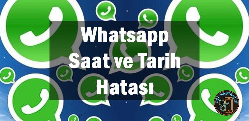 Whatsapp Saat ve Tarih Hatası