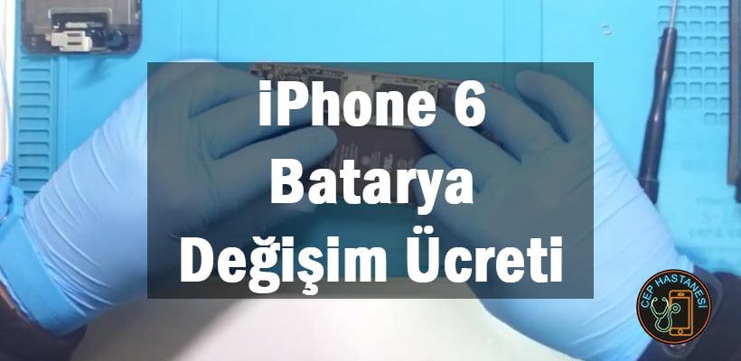 iPhone 6 Batarya Değişim Ücreti