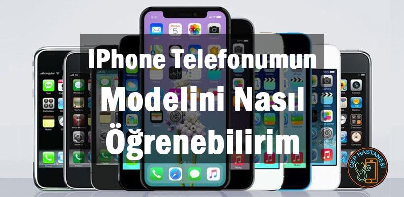 iPhone Telefonumun Modelini Nasıl Öğrenebilirim