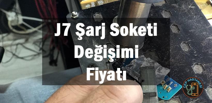 J7 Şarj Soketi Değişimi Fiyatı