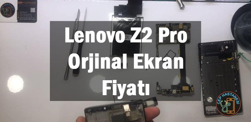 Lenovo Z2 Pro Orjinal Ekran Fiyatı