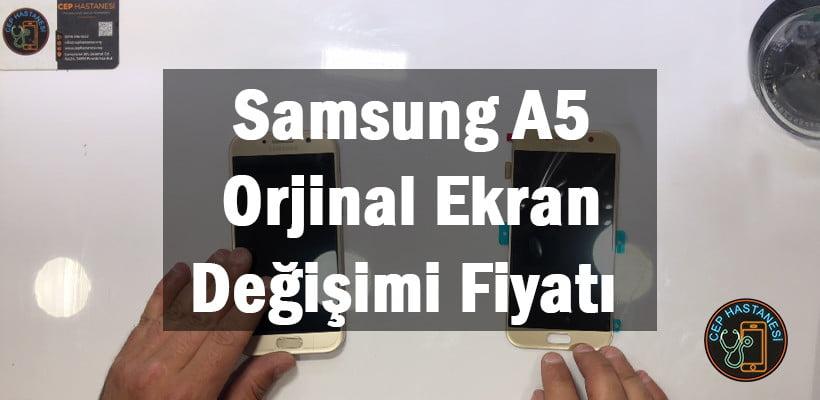 Samsung A5 Orjinal Ekran Değişimi Fiyatı