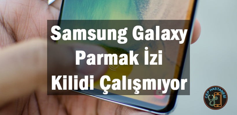 Samsung Galaxy Parmak İzi Kilidi Çalışmıyor
