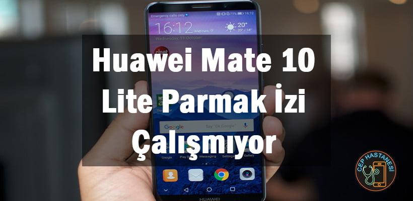 Huawei Mate 10 Lite Parmak İzi Çalışmıyor
