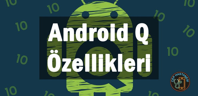 Android Q Özellikleri