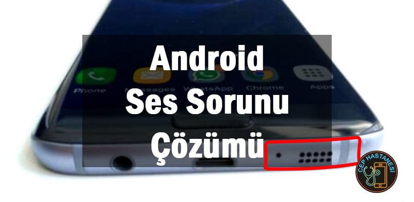 Android Ses Sorunu Çözümü