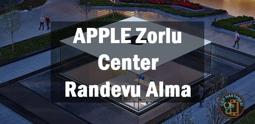 APPLE Zorlu Center Randevu Alma
