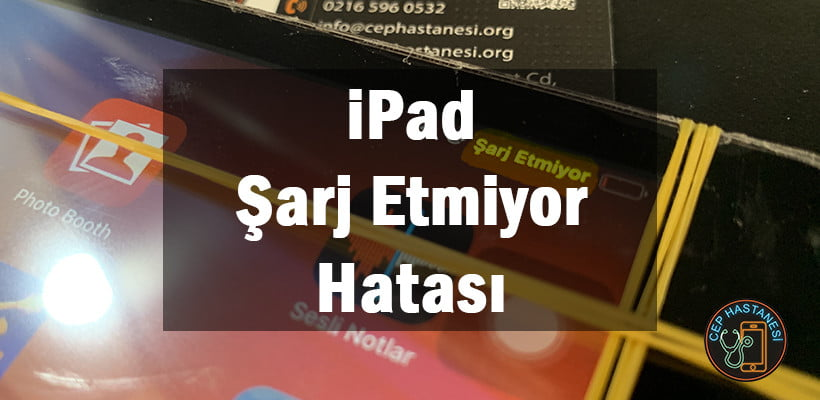 iPad Şarj Etmiyor Hatası