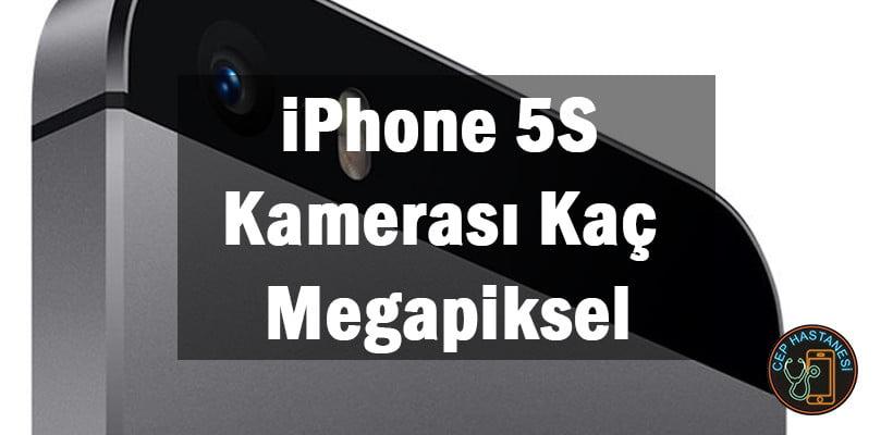 iPhone 5S Kamerası Kaç Megapiksel
