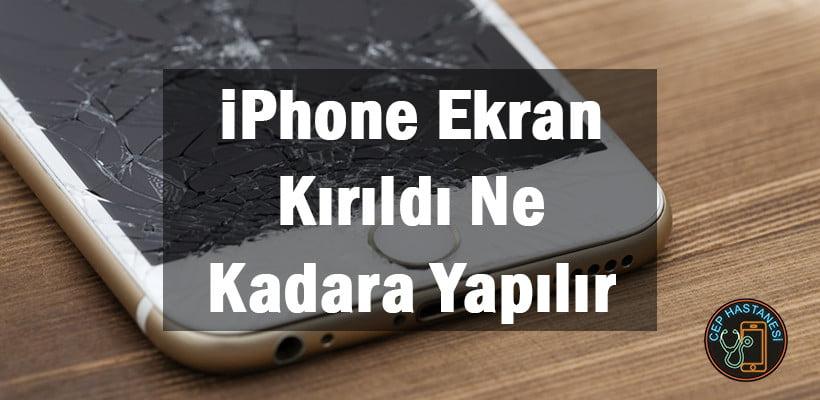 iPhone Ekran Kırıldı Ne Kadara Yapılır