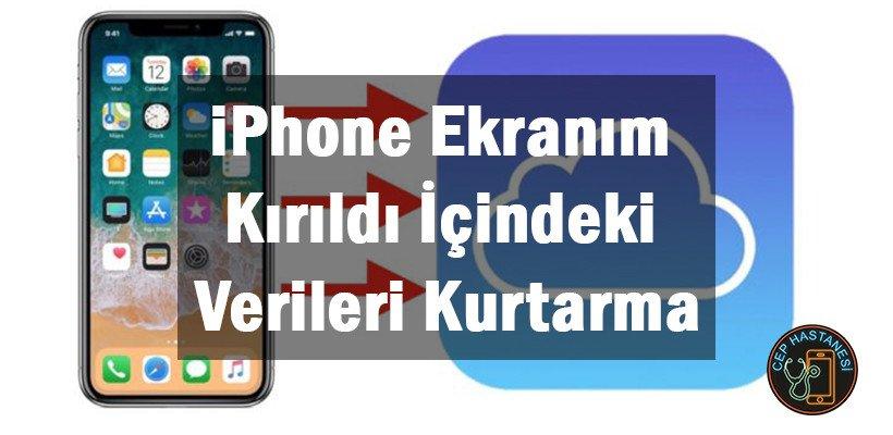 iPhone Ekranım Kırıldı İçindeki Verileri Kurtarma