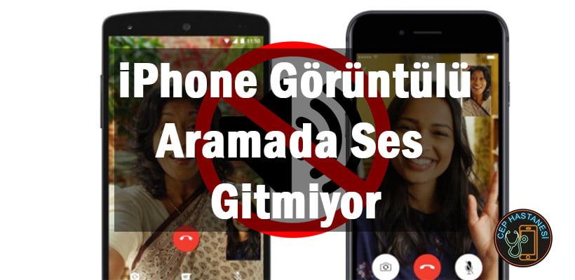 iPhone Görüntülü Aramada Ses Gitmiyor