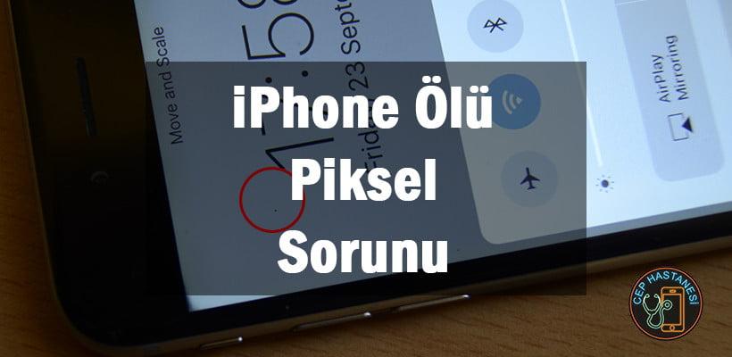 iPhone Ölü Piksel Sorunu