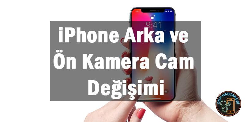 iPhone Arka ve Ön Kamera Cam Değişimi