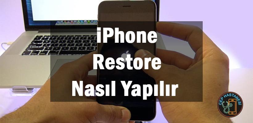 iPhone Restore Nasıl Yapılır