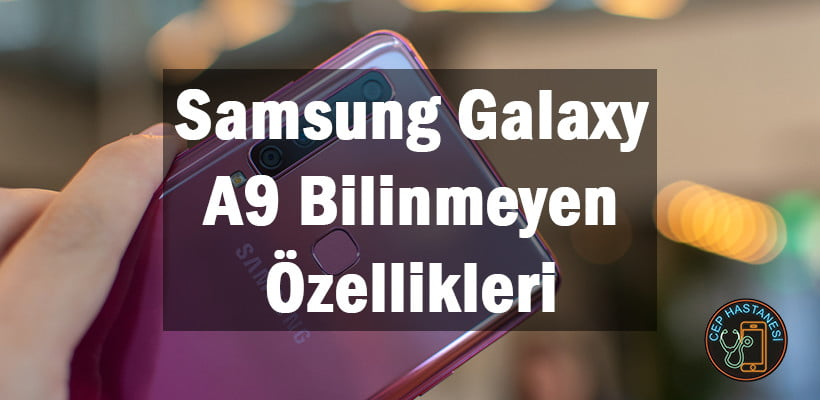 Samsung Galaxy A9 Bilinmeyen Özellikleri